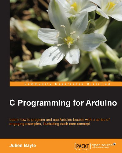 C Programming for Arduino: Building your own electronic devices is fascinating fun and this book helps you enter the world of autonomous but connected ... skills to surprise your (English Edition)