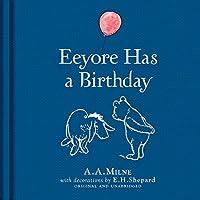 Winnie-The-Pooh: Eeyore Has a Birthday (Winnie the Pooh Classics)