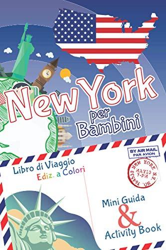 New York per bambini: mini guida & activity book - libro di viaggio Ediz. a Colori: Diario dei ricordi e diario di viaggio con curiosità e attività ... imparare e intrattenere i bambini in viaggio