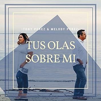Tu Olas Sobre Mi (feat. Melody Perez)