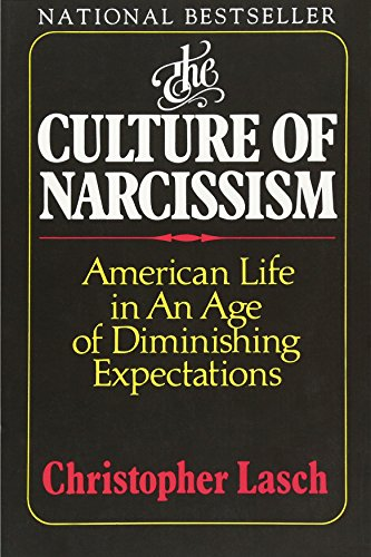 Image of The Culture of Narcissism: American Life in an Age of Diminishing Expectations
