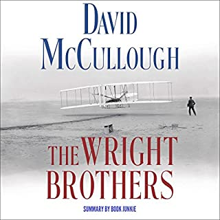 Summary & Analysis - The Wright Brothers: By David McCullough                   By:                                                                                                                                 Book Junkie                               Narrated by:                                                                                                                                 Doug Greene                      Length: 1 hr and 41 mins     9 ratings     Overall 5.0