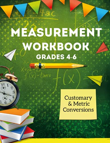 Compare Textbook Prices for Measurement Workbook Grades 4-6: Measurement Conversion Worksheets, Customary and Metric Measurement Length, Weight & Volume, 110 Pages of Practice Problems  ISBN 9798472874588 by Latrous, Lotfi