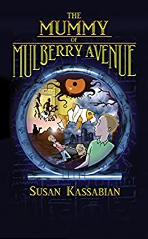 The Mummy of Mulberry Avenue by [Susan Kassabian]