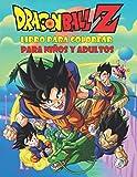 Dragon Ball Z Libro de colorear para niños y adultos: 50 páginas para colorear para niños, adolescentes y adultos   Dragon Ball Super, Dragon Ball GT, ... para niños y adultos (Spanish Edition)