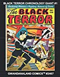 Black Terror Chronology Giant: Gwandanaland Comics #2467 - The Golden Age Nemesis of Evil -- His Stories in Published Order! Over 475 Pages!