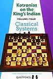 Kotronias On The King's Indian: Classical Systems (volume 4)-Kotronias, Vassilios