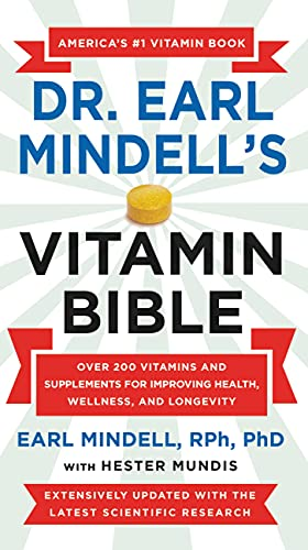Compare Textbook Prices for Dr. Earl Mindell's Vitamin Bible: Over 200 Vitamins and Supplements for Improving Health, Wellness, and Longevity Revised Edition ISBN 9781538737262 by Mindell RPh  PhD, Earl,Mundis, Hester