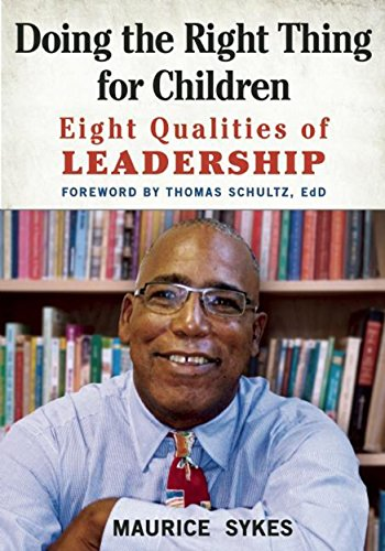 Doing The Right Thing For Children Eight Qualities Of Leadership