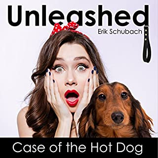 Unleashed: Case of the Hot Dog audiobook cover art