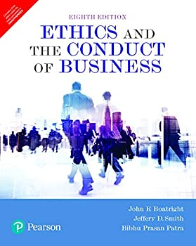 Ethics And The Conduct Of Business 8Th Edition