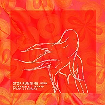 Stop Running (Remix)