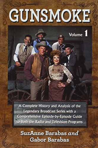 Compare Textbook Prices for Gunsmoke: A Complete History and Analysis of the Legendary Broadcast Series with a Comprehensive Episode-by-Episode Guide to Both the Radio and Television Programs Reprint Edition ISBN 9780786472215 by Barabas, SuzAnne,Barabas, Gabor
