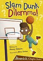 Slam Dunk Dilemma!: (Brown Chapter Reader)
