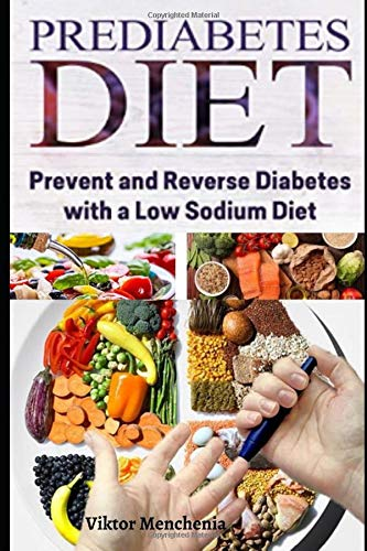 Prediabetes Diet: Prevent and Reverse Diabetes with a Low Sodium Diet