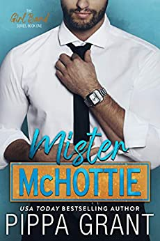 Mister McHottie (The Girl Band Book 1) by [Pippa Grant]