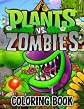 Plants vs Zombies Coloring Book: Awesome Aventure To The World Of Plants vs Zombies with Over 50 Design