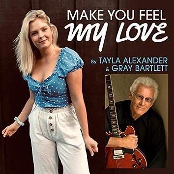 Make You Feel My Love (feat. Gray Bartlett)