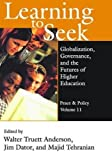Learning to Seek: Globalization, Governance, and the Futures of Higher Education (Peace and Policy)