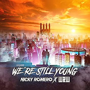 We're Still Young