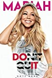Don t quit Notebook: Mariah Carey College Ruled Notebook Fan Book: lined Notebook / Journal / Diary Gift , 120 blank Pages , 6x9 inches , Matte Finish Cover (Mariah Carey fans)