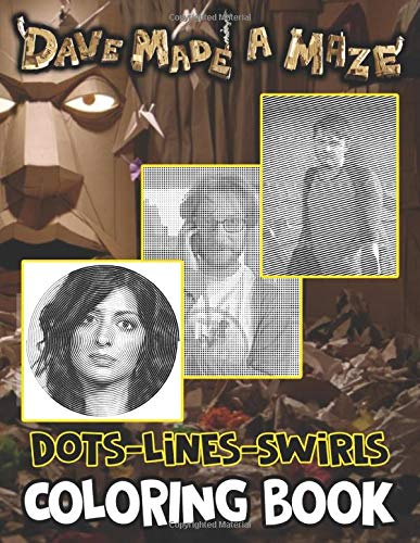 Dave Made A Maze Dots Lines Swirls Coloring Book: Dave Made A Maze Fantastic Adult New Kind Dots Lines Swirls Activity Books