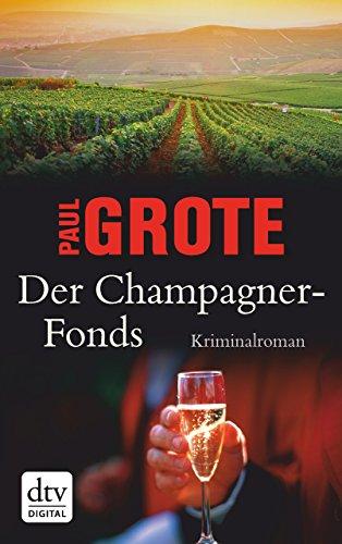 Der Champagner-Fonds: Kriminalroman (Europäische-Weinkrimi-Reihe)