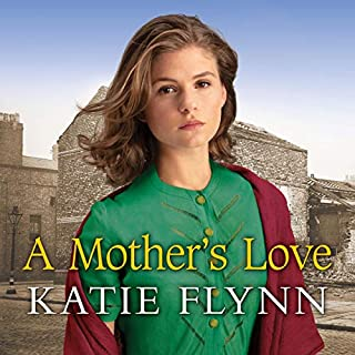 A Mother's Love                   By:                                                                                                                                 Katie Flynn                               Narrated by:                                                                                                                                 Anne Dover                      Length: 11 hrs and 56 mins     19 ratings     Overall 4.7