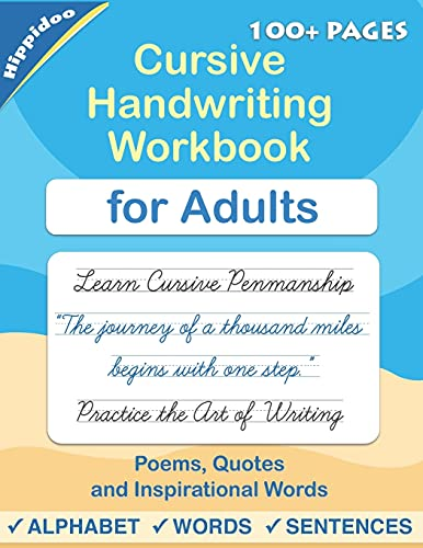 Cursive handwriting workbook for Adults: Learn to write in Cursive, Improve your writing skills & practice penmanship for adults
