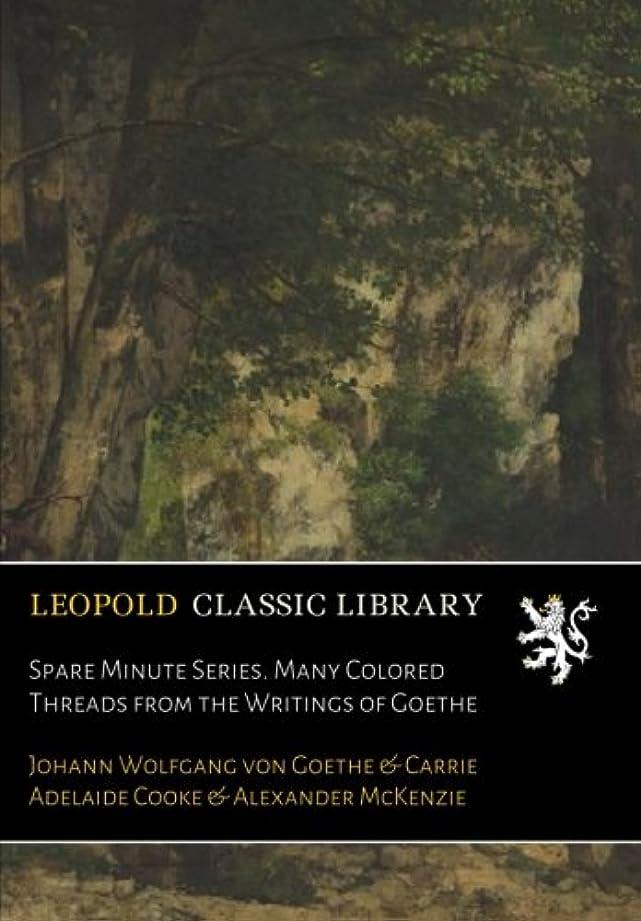 セッティングモックのどSpare Minute Series. Many Colored Threads from the Writings of Goethe