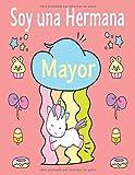 Soy una Hermana Mayor: Libro de Colorear Para Niñas De 2 a 4 Años Unicornio, sirena, gatos... Regalo perfecto para niñas