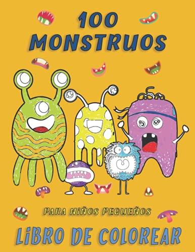 100 monstruos para niños pequeños Libro de colorear: Libro de colorear fácil y simple para niños de 4 a 8 años | Disfruta coloreando monstruos | con ... (Spain edition) (monster coloring book)