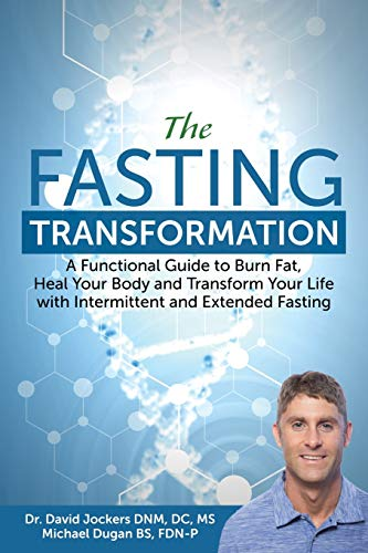 Compare Textbook Prices for The Fasting Transformation: A Functional Guide to Burn Fat, Heal Your Body and Transform Your Life with Intermittent & Extended Fasting  ISBN 9798561997419 by Jockers, Dr. David,Dugan, Michael