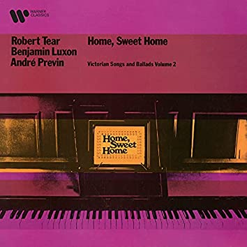 Home, Sweet Home: Victorian Songs and Ballads, Vol. 2