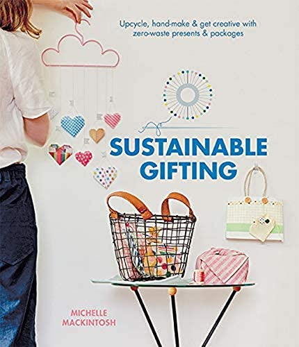 Sustainable Gifting Upcycle Hand Make Get Creative with Zero Waste Presents Packages product image