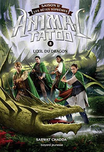 Animal Tatoo saison 2 - Les bêtes suprêmes, Tome 08: L'oeil du dragon