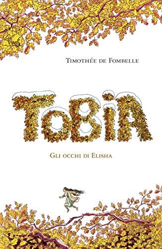 Tobia: II. GLI OCCHI DI ELISHA eBook: De Fombelle, Timothée: Amazon.it:  Kindle Store