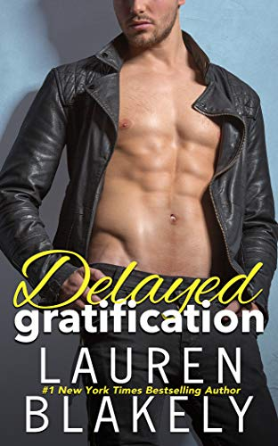 Delayed Gratification: (Always Satisfied Book 2.5) by [Lauren Blakely]
