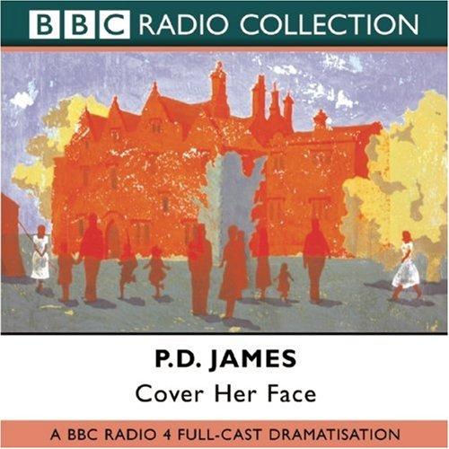 Cover Her Face (BBC Radio Collection: Adam Dalgliesh)