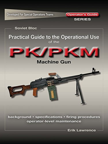 Practical Guide to the Operational Use of the PK/PKM Machine Gun (English Edition)