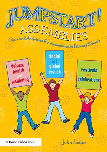 Jumpstart! Assemblies: Ideas and Activities For Assemblies in Primary Schools (English Edition)