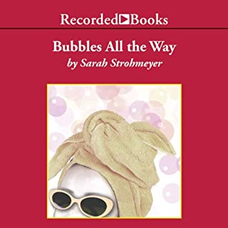 Bubbles All the Way                   By:                                                                                                                                 Sarah Strohmeyer                               Narrated by:                                                                                                                                 Barbara McCulloh                      Length: 12 hrs and 42 mins     36 ratings     Overall 4.1