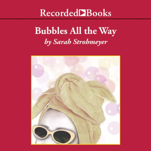 Bubbles All the Way audiobook cover art