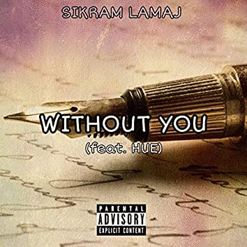 Without You (feat. HUE)