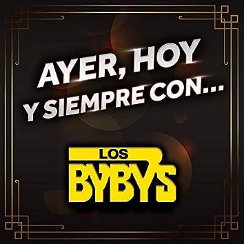 AYER, HOY Y SIEMPRE CON... LOS BYBY'S