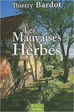 Mauvaises Herbes (les) de Thierry Bardot