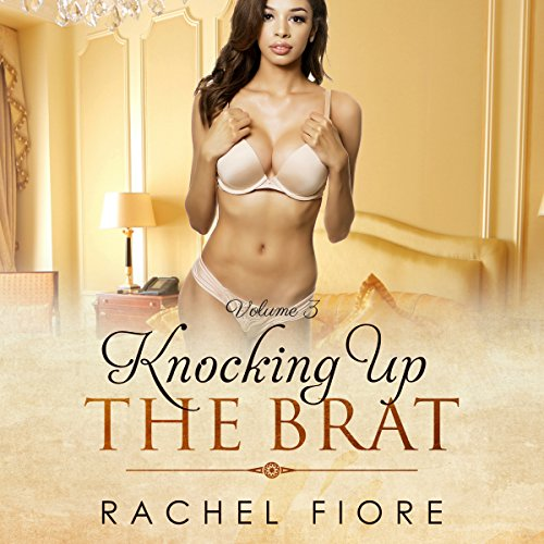 Knocking Up the Brat, Volume 3 audiobook cover art