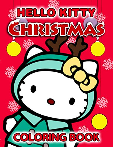 Hello Kitty Christmas Coloring Book: A Fabulous Christmas Gifts For Kids Who Are Hello Kitty Lovers. Many Unique Illustrations For Relaxation