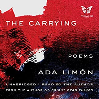 The Carrying                   By:                                                                                                                                 Ada Limón                               Narrated by:                                                                                                                                 Ada Limón                      Length: 1 hr and 39 mins     14 ratings     Overall 5.0