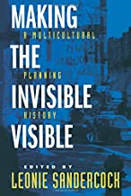 Making the Invisible Visible (California Studies in Critical Human Geography)